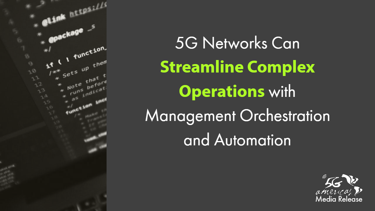 5G Networks Can Streamline Complex Operations with Management, Orchestration & Automation