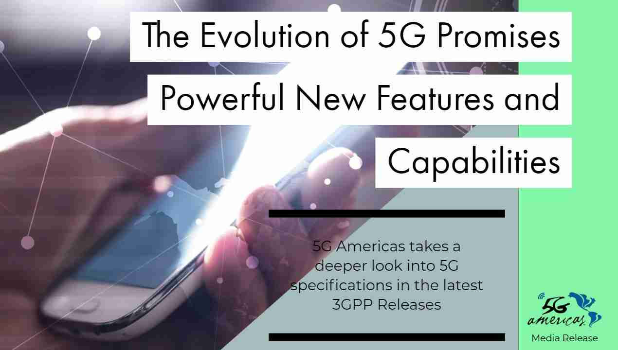 The Evolution of 5G Promises Powerful New Features and Capabilities